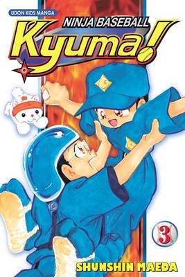 Ninja Baseball Kyuma Volume 3 by Shunshin Maeda