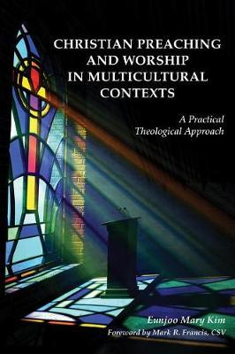 Christian Preaching and Worship in Multicultural Contexts by Eunjoo Mary Kim image