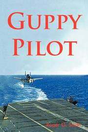 Guppy Pilot by Roger Smith