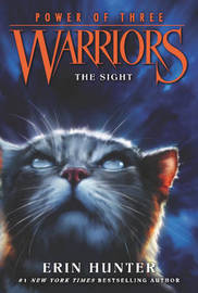 Warriors: Power of Three #1: The Sight by Erin Hunter