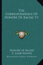 The Correspondence of Honore de Balzac V1 by Honore de Balzac