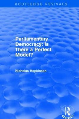 Revival: Parliamentary Democracy: Is There a Perfect Model? (2001) by Nicholas Hopkinson image