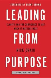 Leading from Purpose by Nick Craig