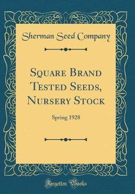Square Brand Tested Seeds, Nursery Stock by Sherman Seed Company