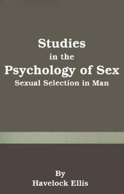 Studies in the Psychology of Sex: Sexual Selection in Man by Havelock Ellis image