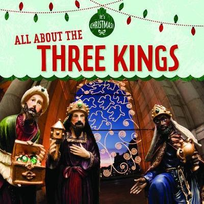 All about the Three Kings by Kristen Rajczak Nelson