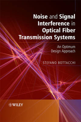 Noise and Signal Interference in Optical Fiber Transmission Systems by Stefano Bottacchi image