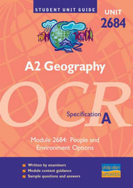A2 Geography Unit 2684 OCR Specification A: People and Environment Options: Module 2684 by Michael Raw