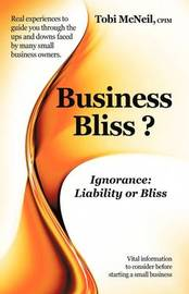 Business Bliss?: Ignorance: Liability or Bliss by Tobi McNeil image