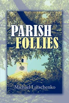 Parish Follies by Michael Lutschenko image