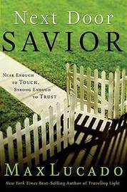 Next Door Savior by Max Lucado image