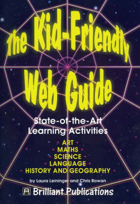 The Kid-Friendly Web Guide by Laura Leininger