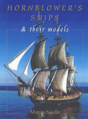 Hornblower's Ships and Their Models by Martin Saville