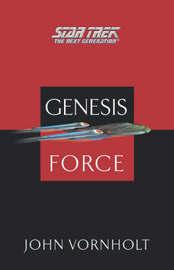 Star Trek: The Next Generation: Genesis Force by John Vornholt
