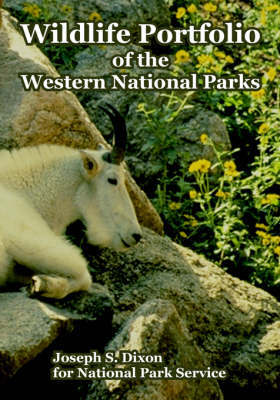 Wildlife Portfolio of the Western National Parks by Joseph, S. Dixon