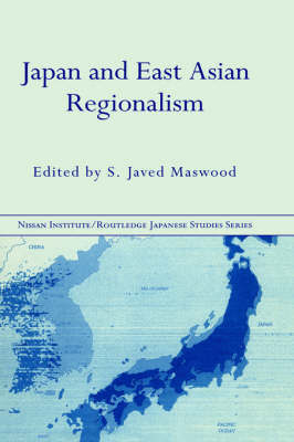 Japan and East Asian Regionalism by S.Javed Maswood image