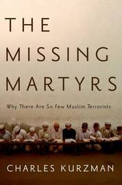 The Missing Martyrs by Charles Kurzman