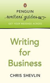 Penguin Writers' Guides: Writing for Business by Chris Shevlin image