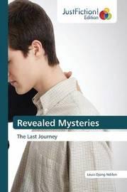 Revealed Mysteries by Ndifon Louis Ojong