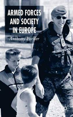 Armed Forces and Society in Europe by A. Forster