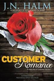 Customer Romance by J N Halm