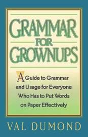 Grammar for Grownups by Val Dumond