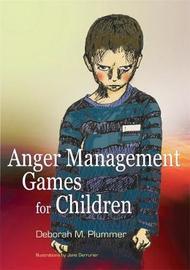 Anger Management Games for Children by Deborah Plummer image