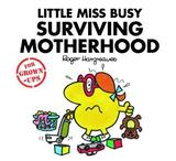 Little Miss Busy Surviving Motherhood by Roger Hargreaves