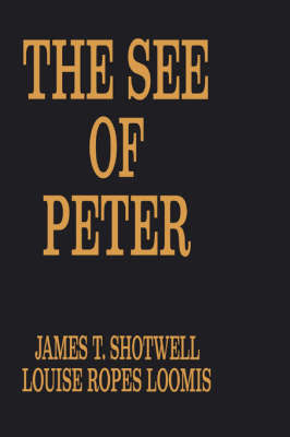 The See of Peter by James T. Shotwell