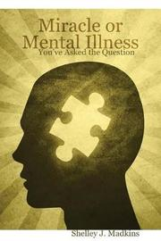 Miracle or Mental Illness by Shelley J Madkins image