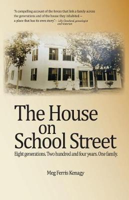 The House on School Street by Meg Ferris Kenagy
