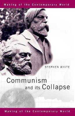 Communism and its Collapse by Stephen White image