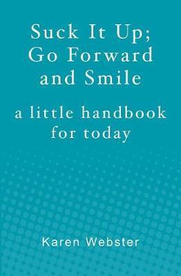 Suck It Up; Go Forward and Smile by Karen Webster image