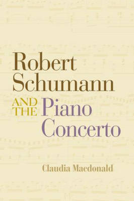 Robert Schumann and the Piano Concerto by Claudia MacDonald image