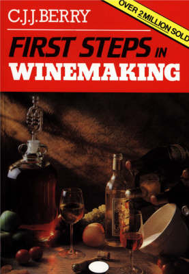 First Steps in Wine Making by C.J.J. Berry image
