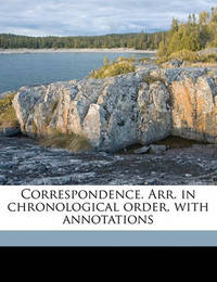 Correspondence. Arr. in Chronological Order, with Annotations by Thomas Wright ) image
