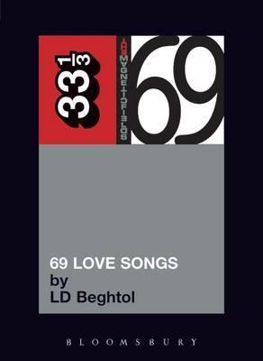 Magnetic Fields 69 Love Songs by L.D. Beghtol image