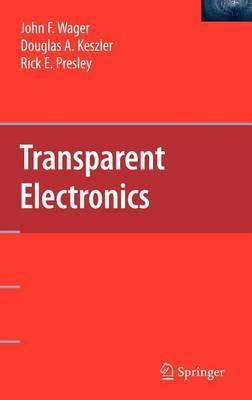Transparent Electronics by John F Wager image