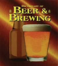 Dictionary of Beer and Brewing by Dan Rabin