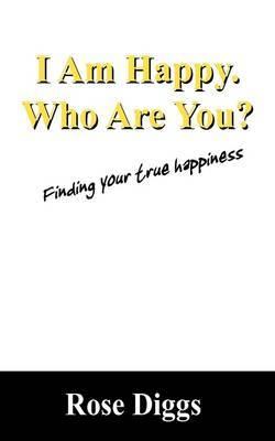 I Am Happy. Who Are You? by Rose Diggs