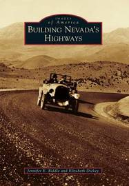 Building Nevada's Highways by Jennifer E Riddle
