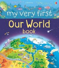 My Very First Our World Book by Matthew Oldham