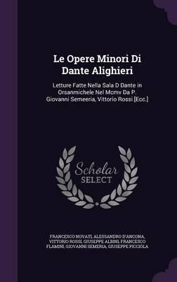 Le Opere Minori Di Dante Alighieri by Francesco Novati