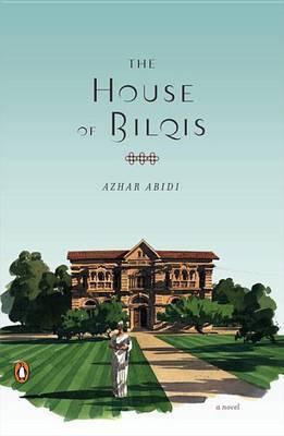 The House of Bilqis by Azhar Abidi