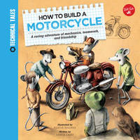 How to Build a Motorcycle by Saskia Lacey