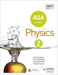 AQA A Level Physics Student Book 2 by Nick England