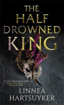 The Half-Drowned King by Linnea Hartsuyker image