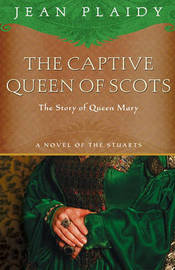 The Captive Queen of Scots by Jean Plaidy image