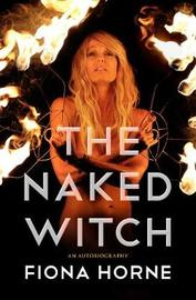 The Naked Witch by Fiona Horne