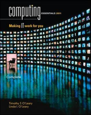 Computing Essentials 2011: 2011 by Timothy J O'Leary
